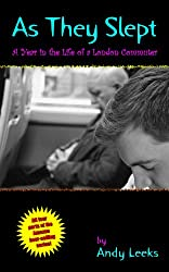 As They Slept (A Year in the Life of a London Commuter) (English Edition)