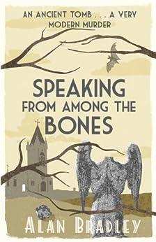 Speaking from Among the Bones (FLAVIA DE LUCE Book 5) by [Bradley, Alan]