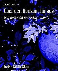 Über den Horizont hinaus: Gay Romance und mehr - Band 1