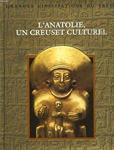 L'Anatolie, un creuset culturel