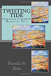 Twisting Tide: Inspector Campbell Mysteries No 3: Volume 3 by Pamela St Abbs (2010-10-24)