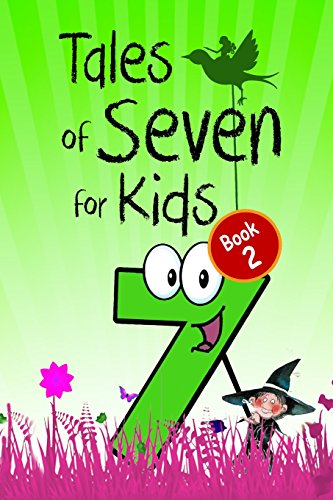 Tales of Seven for Kids (Book 2): Seven Magical Fairy Stories About the Number Seven for Children (Illustrated)