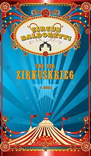 Circus Baldoretti und der Zirkuskrieg