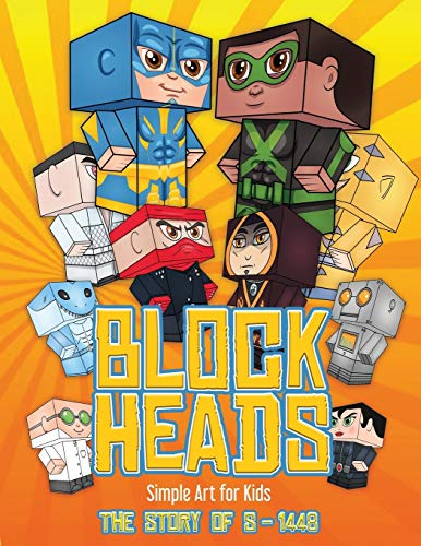 Simple Art for Kids (Block Heads - The Story of  S-1448): Each Block Heads paper crafts book for kids comes with 3 specially selected Block Head ... and 2 addons such as a hoverboard or shield