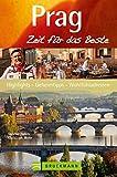 Reiseführer Prag - Zeit für das Beste: Altstadt, Prager Burg, Veitsturm, Karlsbrücke, Hradschin, Alter Jüdischer Friedhof - Reiseführer mit den besten ... in der Goldenen Stadt auf 288 Seiten!