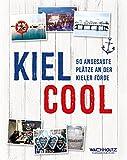 Kiel COOL: 50 angesagte Plätze an der Kieler Förde