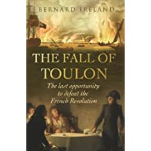 The Fall of Toulon: The Royal Navy and the Royalist Last Stand Against the French Revolution (Cassell Military Paperbacks) (English Edition)