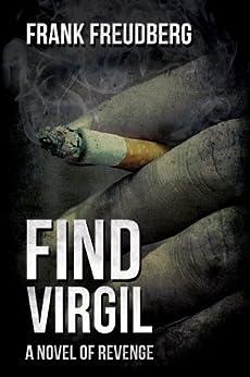 Find Virgil (A Novel of Revenge) by [Freudberg, Frank]