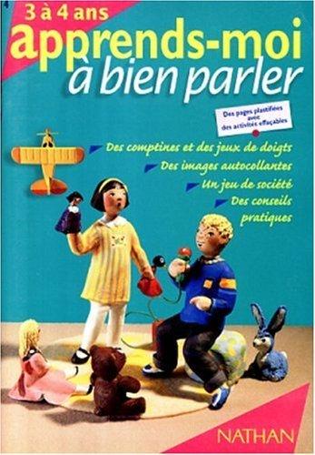 Apprends-moi  bien parler 3-4 ans, n4 by Franoise Kretz-Idas (1998-01-17)