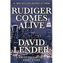 Rudiger Comes Alive (A White Collar Crime Thriller Book 3)