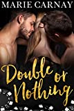 Double or Nothing: A Menage Romance (Double the Fun Book 3)