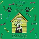 Mon Chien Bien-Aimé: Mon Album de Chien Album Photo Mignon Pour Chien, Nos Meilleurs Moments, Notre Histoire, Notre Vie Ensemble, Mon Ami Chien, Mon Beau Chien