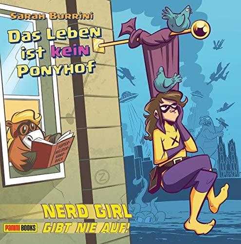 Das Leben ist kein Ponyhof: Bd. 3: Nerd Girl gibt nie auf (Nerd-leben)