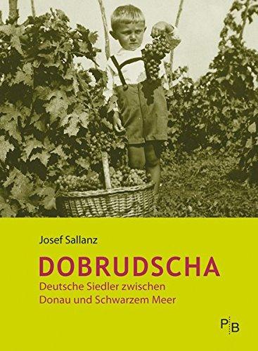 Dobrudscha: Deutsche Siedler zwischen Donau und Schwarzem Meer (Potsdamer Bibliothek östliches Europa - Geschichte)