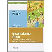 Incontriamo Gesù. Annuncio e catechesi in Italia alla luce degli orientamenti nazionali