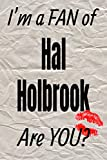 I'm a FAN of Hal Holbrook Are YOU? creative writing lined journal: Promoting fandom and creativity through journaling…one day at a time