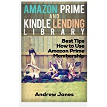 Lending Library For Prime Members: Best Tips How to Use Amazon Prime Membership (Amazon Prime, kindle library, kindle unlimited) (Internet, amazon services, echo) (Volume 1) by Andrew Jones (2016-03-19)
