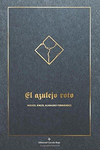 El Azulejo Roto por Miguel Ángel Almagro Fernández