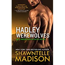 Hadley Werewolves: The Complete Collection (Heroes Run in Packs Book 1) (English Edition)
