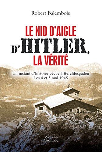 Le nid d'aigle d'Hitler, la vérité