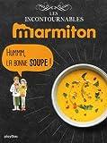 Marmiton Hmm la bonne soupe ! Les recettes incontournables