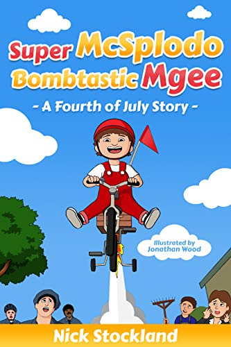 SuperMcSplodoBombtasticMgee: A Fourth of July Story (English Edition)