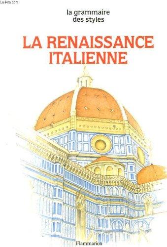 La renaissance italienne. collection : la grammaire des styles.