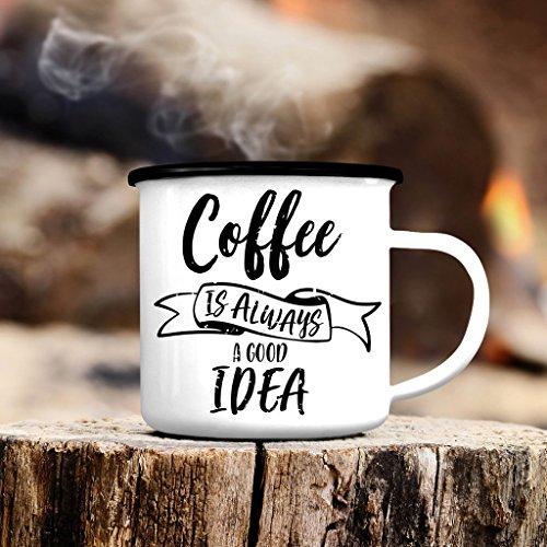 """Campingbecher """"Coffee is always a good idea."""" von Wandtattoo-Loft® / Emaille Tasse / Becher mit Motiv / schwarzer Tassenrand"""