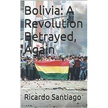 Bolivia: A Revolution Betrayed, Again