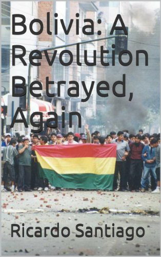 Bolivia: A Revolution Betrayed, Again (English Edition)