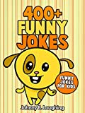 Jokes for Kids: 400+ Funny Jokes for Kids: Funny and Hilarious Jokes for Kids - Funny Jokes - Kids Jokes - Jokes and Illustrations
