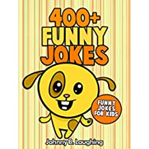 400+ Funny Jokes: Funny and Hilarious Jokes for Kids (English Edition)