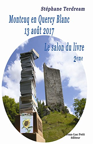 Couverture du livre Montcuq en Quercy Blanc 13 août 2017: Le salon du livre 2eme
