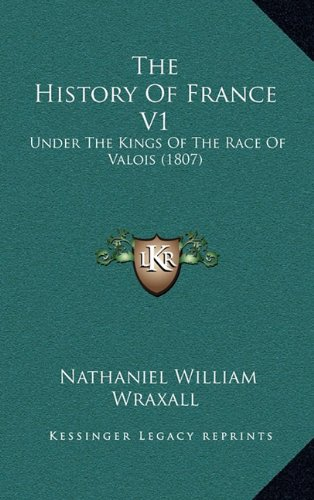 The History of France V1: Under the Kings of the Race of Valois (1807)