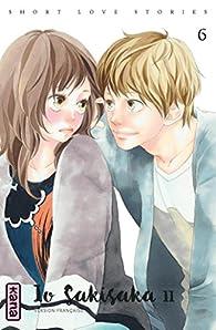 Short love stories, tome 6 par Io Sakisaka