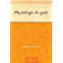 Physiologie du goût (French Edition)