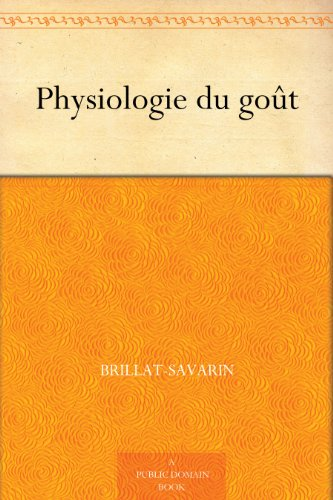 Physiologie du goût (French Edition)