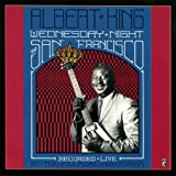 Wednesday Night in San Francisco: Albert King Live at the Fillmore 1968/Remastered