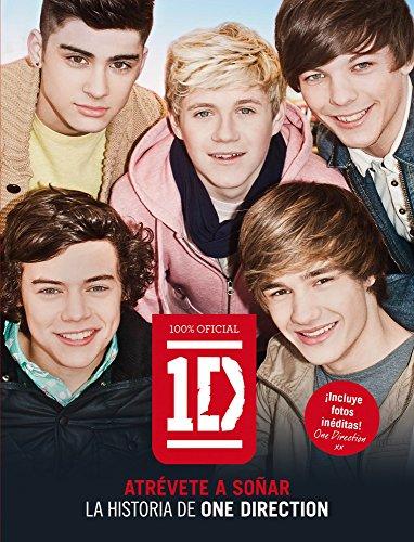 One Direction. Atrévete a soñar: La historia de One Direction (Música y cine) por AA. VV.