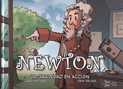 Newton. La Gravedad En Acción