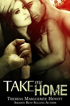 Take Me Home (The Wakefield Romance Series Book 4) by [Hewitt, Theresa Marguerite]
