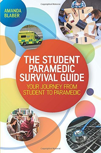 The Student Paramedic Survival Guide: Your Journey from Student to Paramedic by Blaber (July 1, 2015) Paperback