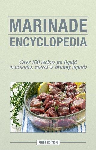 Marinade Encyclopedia: Over 100 Recipes for Liquid Marinades, Sauces and Brining Liquids by Kitchen Advance (2012-08-02) par Kitchen Advance
