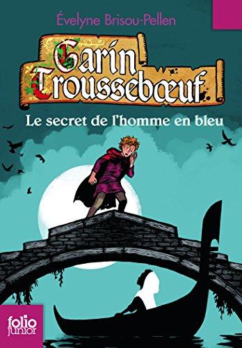 Garin Troussebœuf, V:Le secret de l'homme en bleu