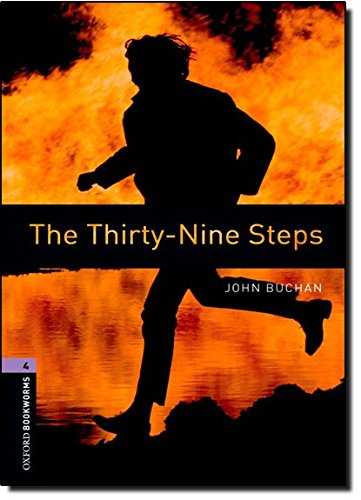 Oxford Bookworms Library: Level 4:: The Thirty-Nine Steps: 1400 Headwords (Oxford Bookworms ELT) por John Buchan
