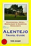 Alentejo, Portugal Travel Guide: Sightseeing, Hotel, Restaurant & Shopping Highlights (English Edition)