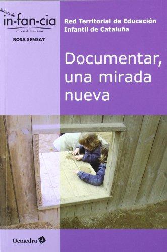 Documentar, una mirada nueva (Temas de Infancia)