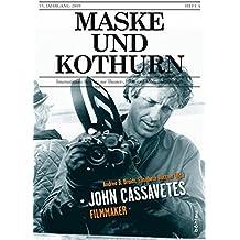 Maske und Kothurn 0025-4606: Maske und Kothurn Jg. 55/4, 2009: John Cassavetes. Filmmaker