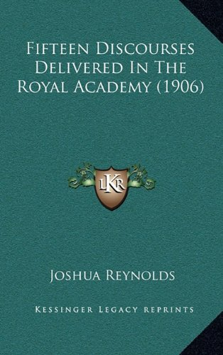Fifteen Discourses Delivered in the Royal Academy (1906)