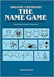 Buy Organic Chemistry: The Name Game - Modern Coined Terms and Their